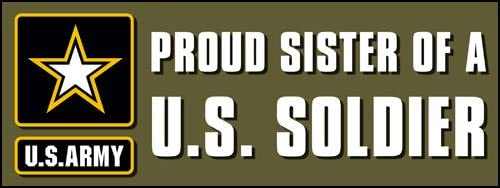 American Vinyl Proud Sister of a US Soldier Bumper Sticker (Logo Star Army Forces)