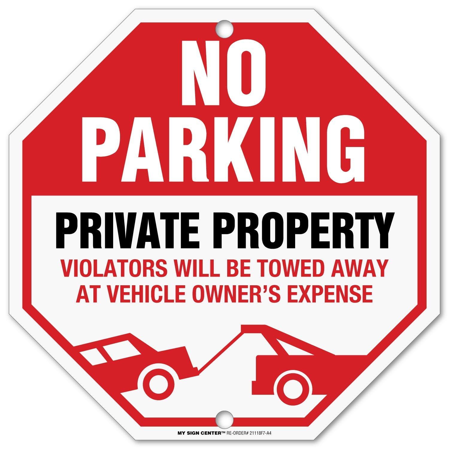 Private Property No Parking Sign, Private Driveway Sign, Violators Will Be Towed at Vehicle Owner's Expense, Octagon Shaped Outdoor Rust-Free Metal, 11