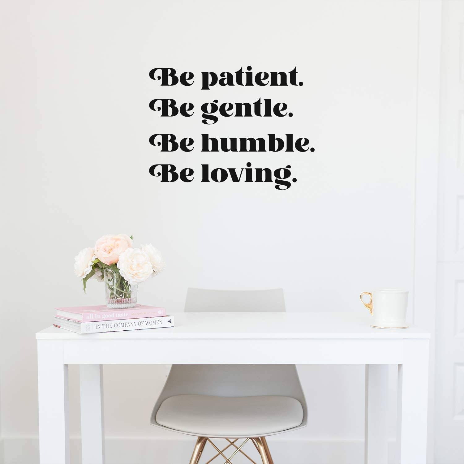 Vinyl Wall Art Decal - Be Patient Be Gentle Be Humble - 22