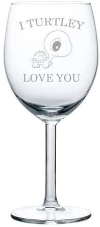 Wine Glass Goblet I Turtley Love You Turtle Tortoise (10 oz)