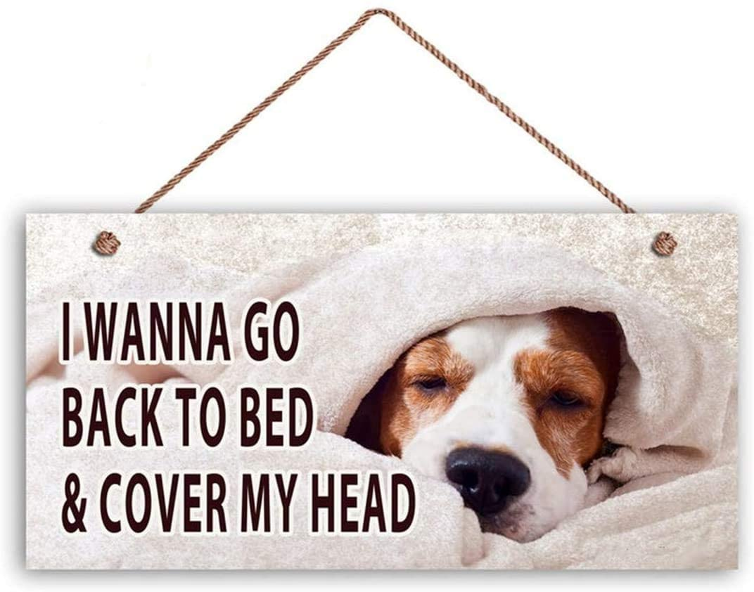LPLED Cute Dog Sign, I Wanna Go Back to Bed & Cover My Head Sign, 10x5 Sign, Great Gift, Love Dogs, Pet Sign(ZY1031)