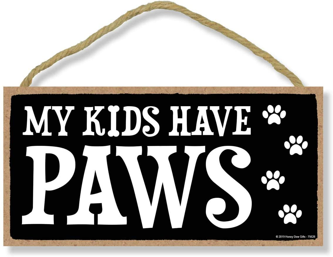 Honey Dew Gifts Dog Decor, My Kids Have Paws 5 inch by 10 inch Hanging Wall Art, Decorative Wood Sign Home Decor