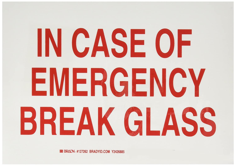 Brady 127262 Fire Safety Sign, Legendin Case of Emergency Break Glass, 7 Height, 10 Width, Red on White