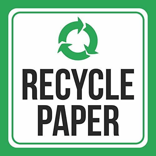 Aluminum Recycle Paper Print Picture Green White Black Notice Caution School PublicBusiness Signs M, 12x12