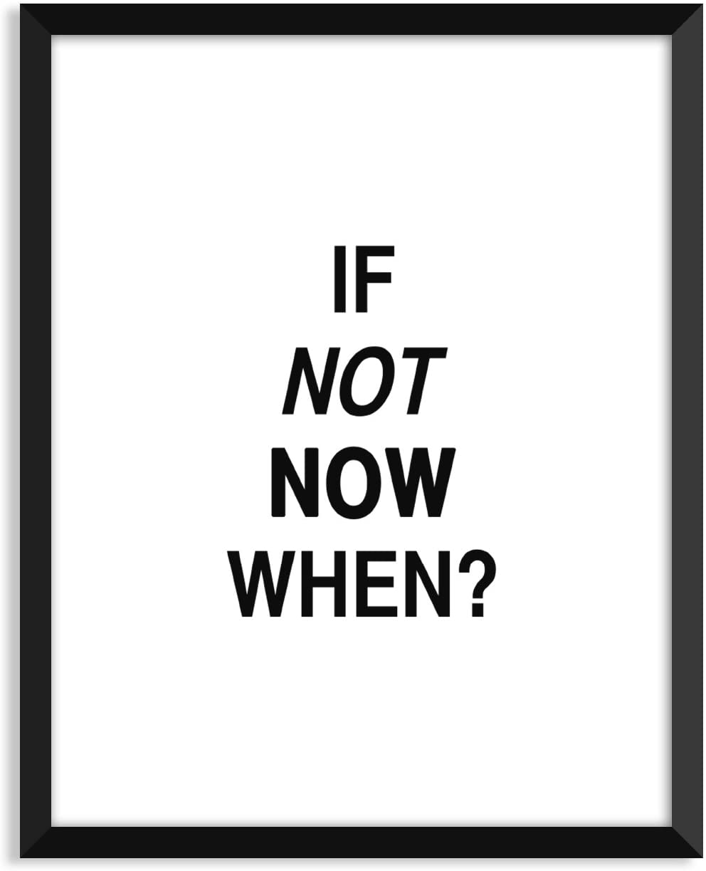 Serif Design Studios If Not Now, When? - Unframed Art Print Poster or Greeting Card