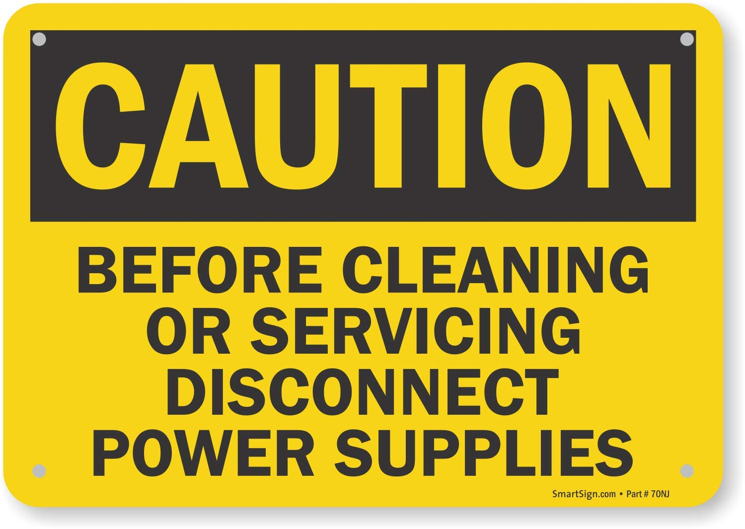 """SmartSign """"Caution - Before Cleaning Or Servicing Disconnect Power Supplies"""" Sign 