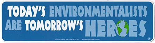 Today's Environmentalists Are Tomorrow's Heroes - Magnetic Bumper Sticker / Decal Magnet (9