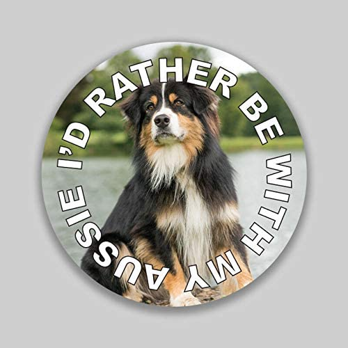 JB Print I'd Rather Be with My Aussie Dog Mom Dad Animal Lover Vinyl Decal Sticker Car Waterproof Car Decal Bumper Sticker 5