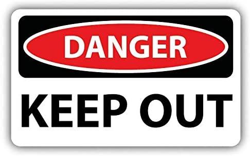Danger Keep Out Sign Warning Window Truck Car Bumper Sticker Decal 6