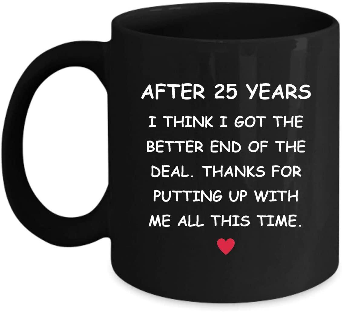 25th Anniversary Gifts For Her Him Wife Husband Girlfriend Boyfriend 25 Year Yr 25yr Twenty Five Fifth Romantic Wedding Valentine Vday V-day Funny Fun Coffee Mug - Thanks Putting Up - 11oz Black