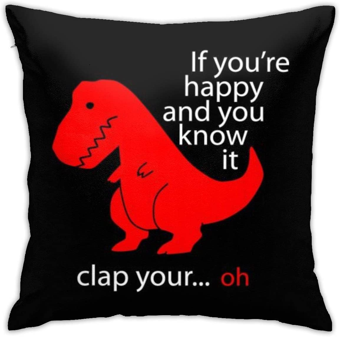 ZHIZHEND Funny Dinosaur Decorative Throw Pillow Cushion Covers 18x18inch for Kids Boys,Throw Pillow Cases for Couch Bedroom Car(Red Sad Dino If You are Happy You Know It Letter)