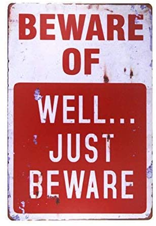 SZBOYU Beware of Well JUST Vintage Metal Sign Garage Signs for Men Home Decor Iron Art Decor drip Tray