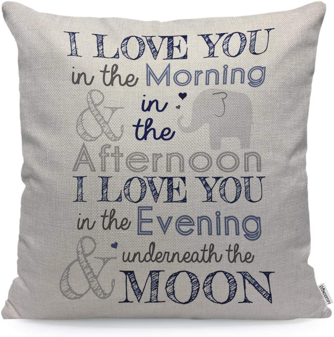 WONDERTIFY Pillow Cover I Love You in The Morning Afternoon Evening with Elephant Letter - Soft Linen Pillow Case for Decorative Bedroom/Livingroom/Sofa/Car - Cushion Covers 18x18 Inch