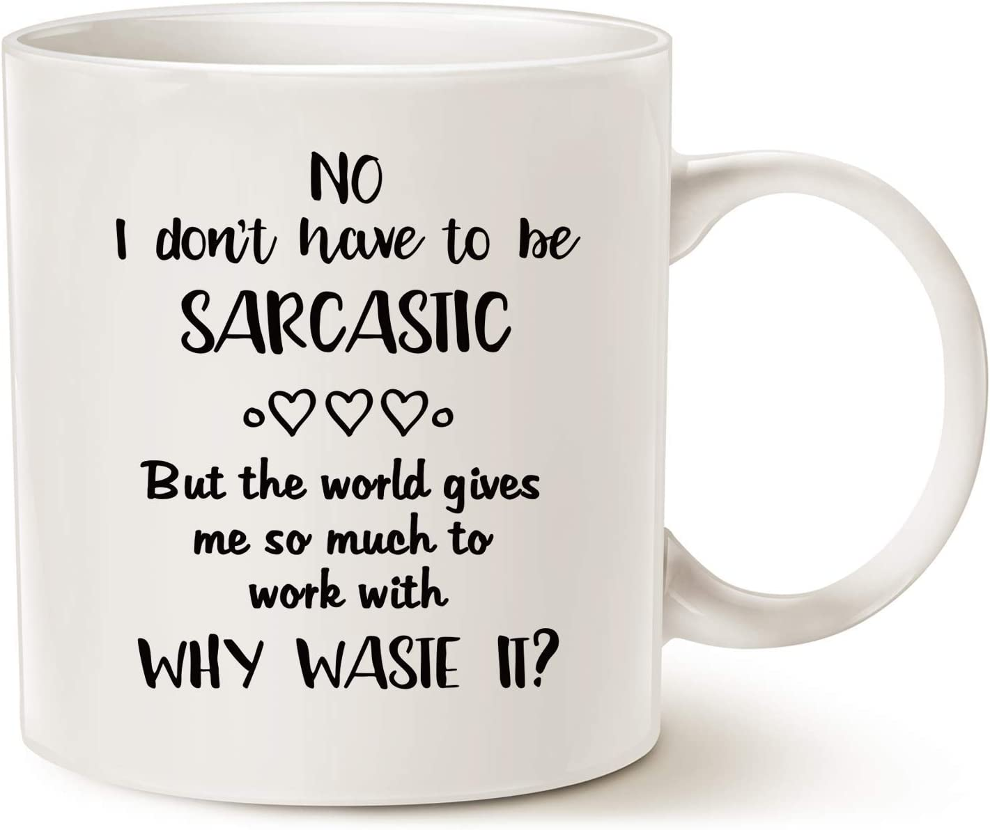 Funny Quote Coffee Mug, Hilarious Why Waste Sarcastic Opportunity Best Home and Office Gifts for Friend Porcelain Cup White