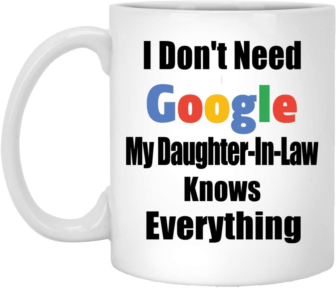 Funny Saying My Daughter In Law Knows Everything White Coffee Mug 11oz