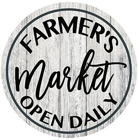 Farmers Market Open Daily Farmhouse Rustic Metal Sign Circular - 11.75