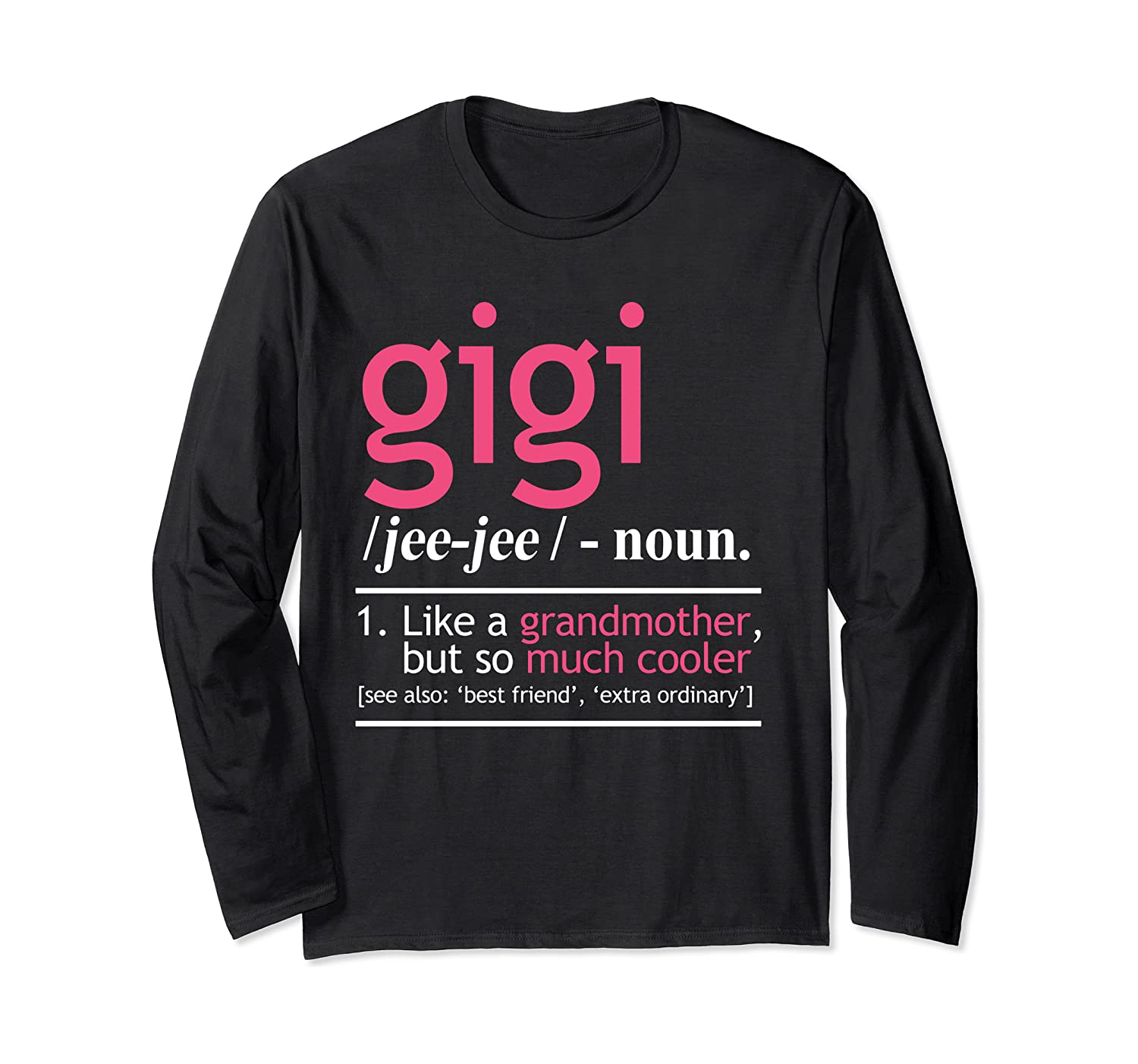 Gigi Like A Grandmother But So Much Cooler Long Sleeve Shirt