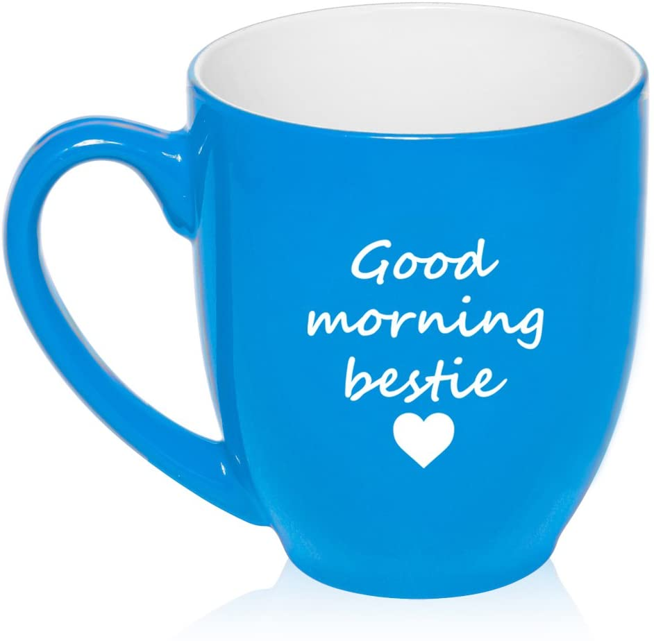 16 oz Large Bistro Mug Ceramic Coffee Tea Glass Cup Good Morning Bestie Best Friend (Light Blue)