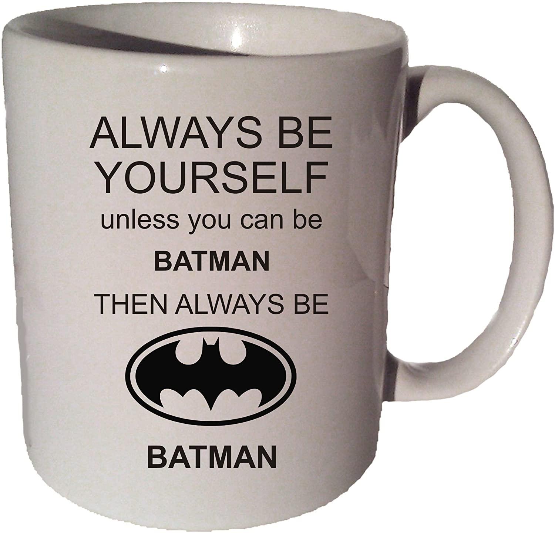 ALWAYS Be YOURSELF BATMAN funny 11 oz coffee tea mug Funny 11 Oz Coffee Tea Mug