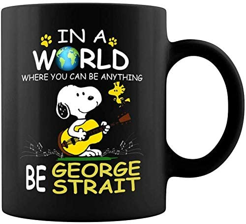 In A World Where You Can Be Anything Be The King Of Country George Strait Coffee Mug - 11Oz Black Gift For Friend Lover Mother Father Husband Wife In Graduation Day Christmas Birthday Thanksgiving