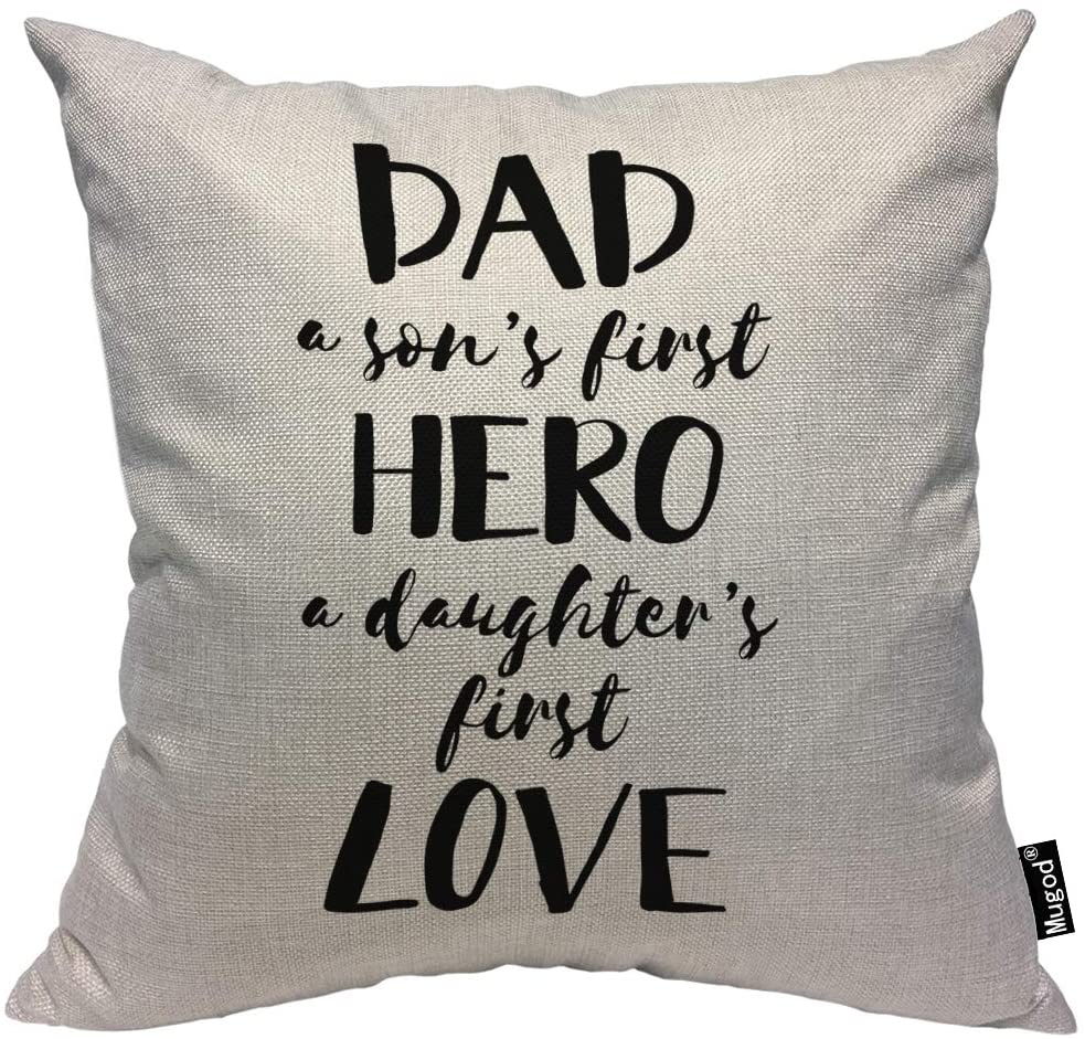 Mugod Quote Decorative Throw Pillow Cover Case Dad is a Sons First Hero a Daughters First Love Black White Cotton Linen Pillow Cases Square Standard Cushion Covers for Couch Sofa Bed 18x18 Inch