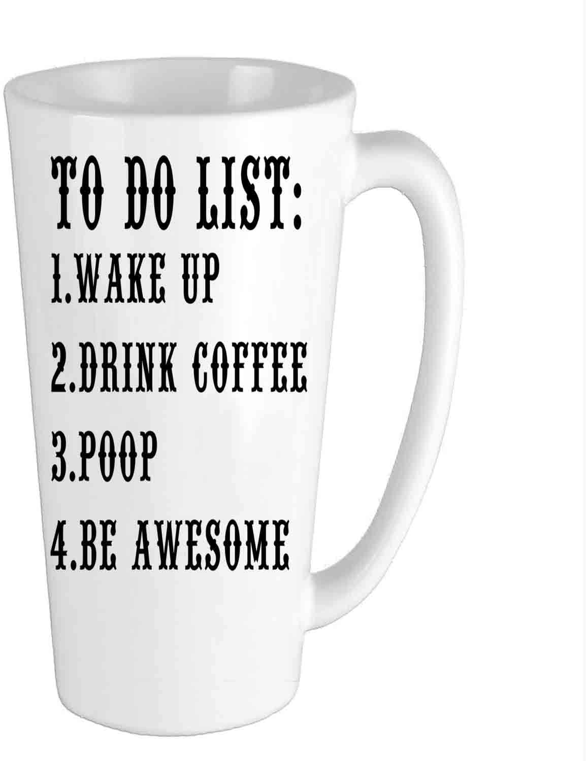 To Do List Wake Up Drink Poop Be Awesome, Funny Coffee Mug best gifts for friends-3- Creative Mug, Coffee Cup - 16 oz.