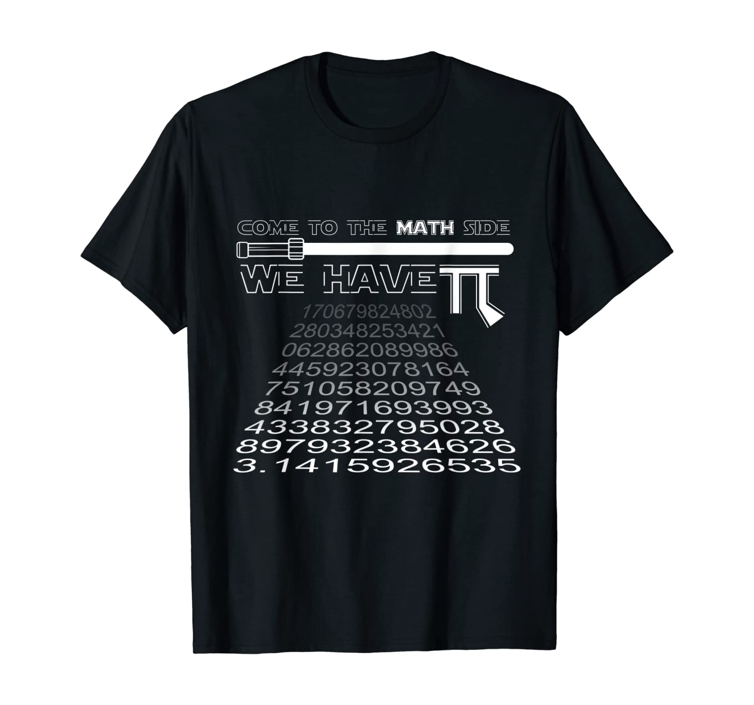 Come To The Math Side We Have Pi Geek and Nerd T-Shirt T-Shirt