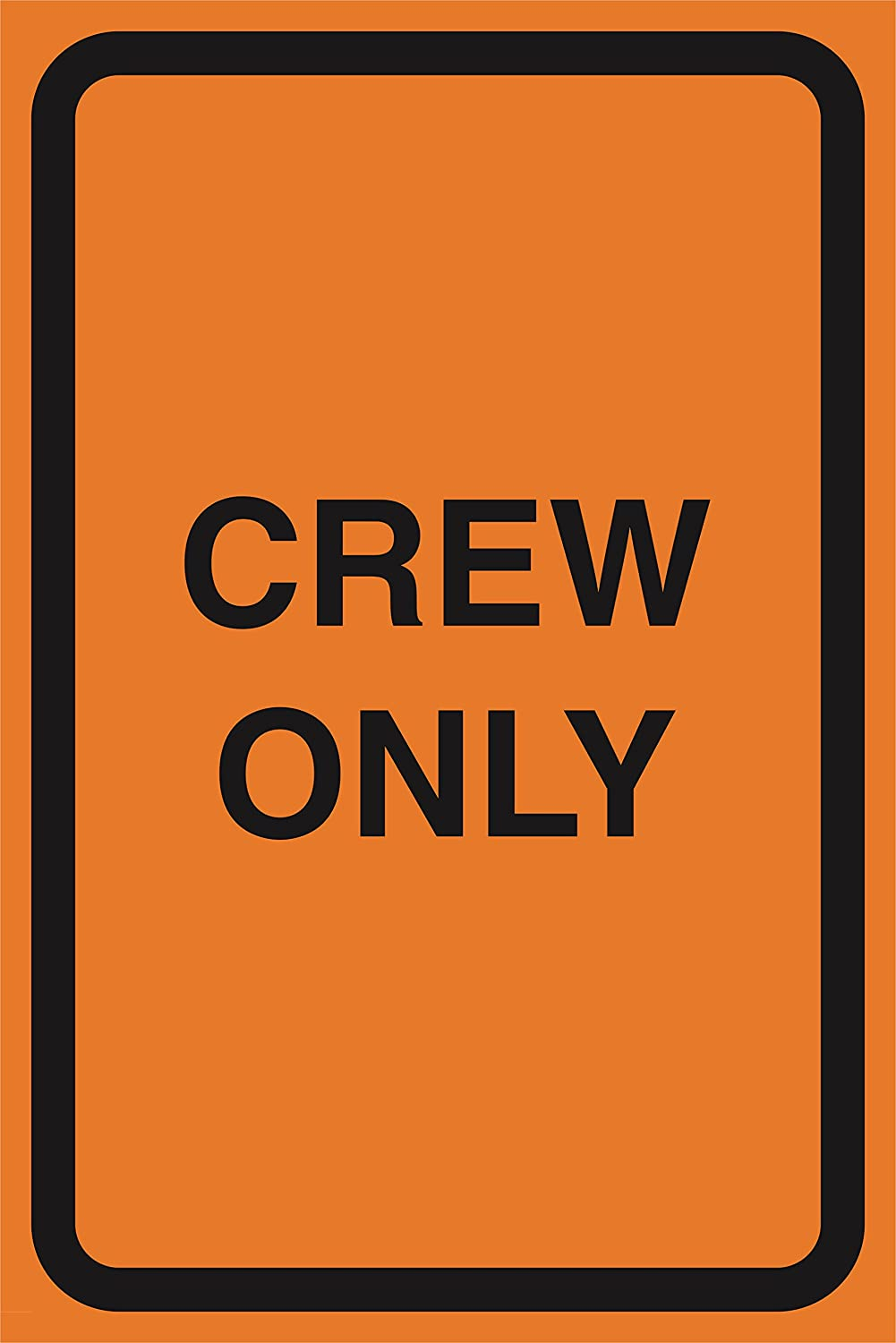 Crew Only Orange Construction Area Working Notice Lot Zone Safety Street Road Warning Business Signs Commercial Plastic Sign
