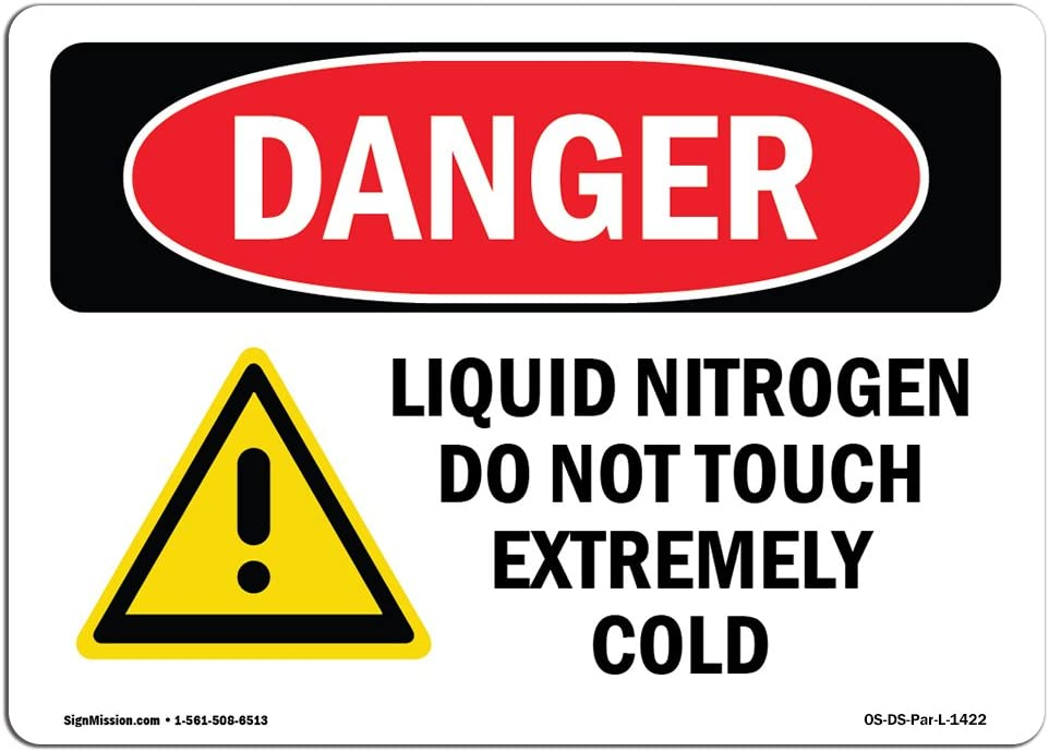 OSHA Danger Sign - Liquid Nitrogen Do Not Touch Extremely Cold | Choose from: Aluminum, Rigid Plastic Or Vinyl Label Decal | Protect Your Business, Construction Site, Shop Area | Made in The USA