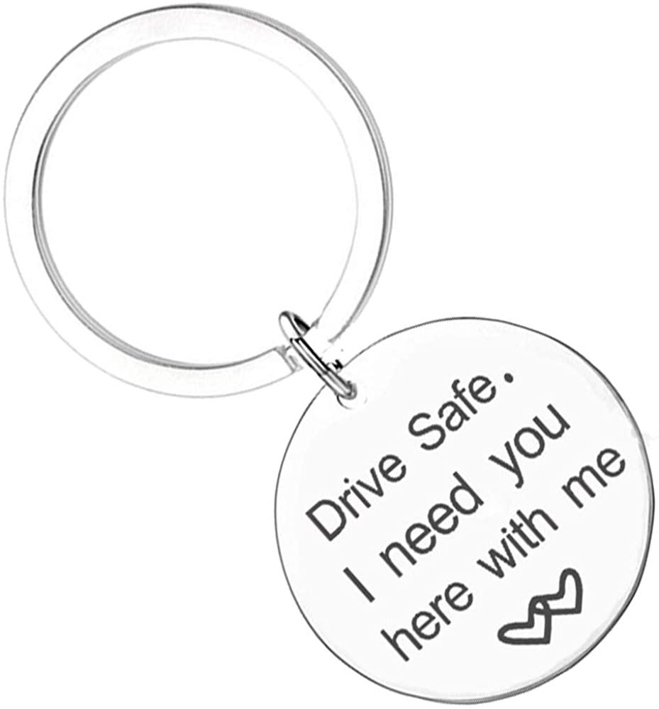 Runalp Drive Safe Keychain, I Need You here with me.