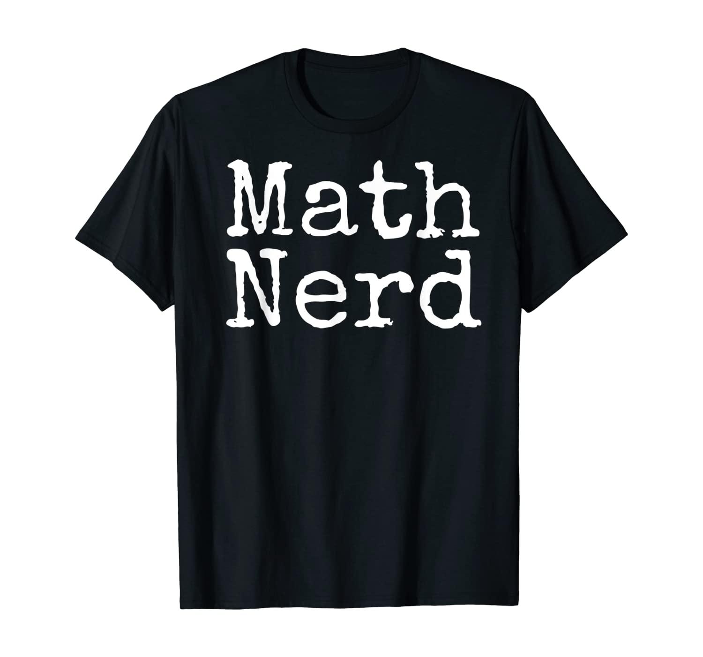 Funny Math Teacher Gift for Men Teaching Quote Math Nerd T-Shirt