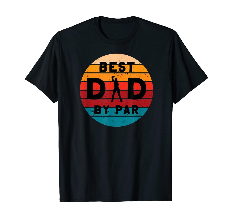 Best Dad Par Golf Player Lover Golfing Golfer Retro Gift T-Shirt