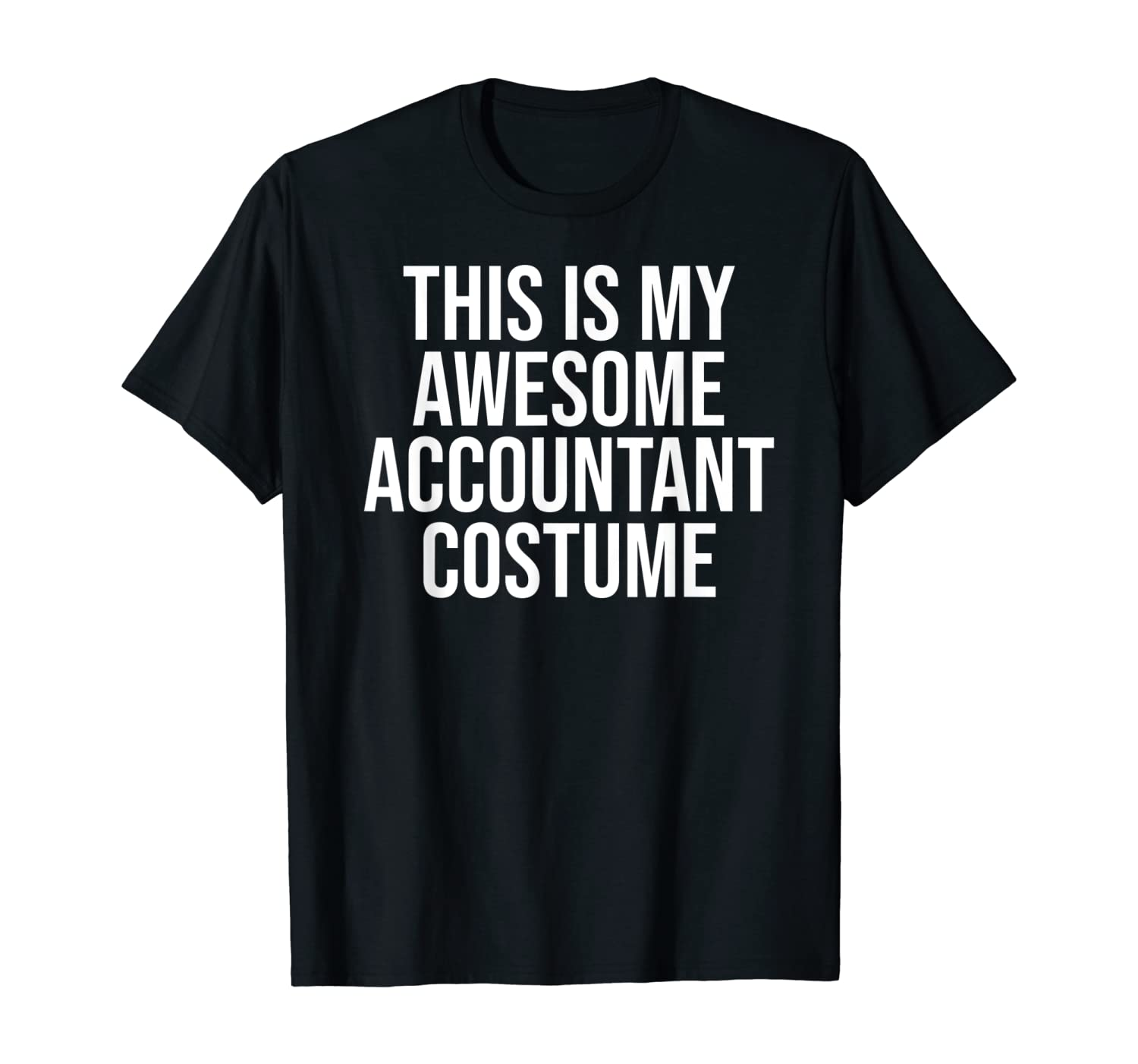 Awesome Accountant Costume Halloween Easy Outfit T-Shirt