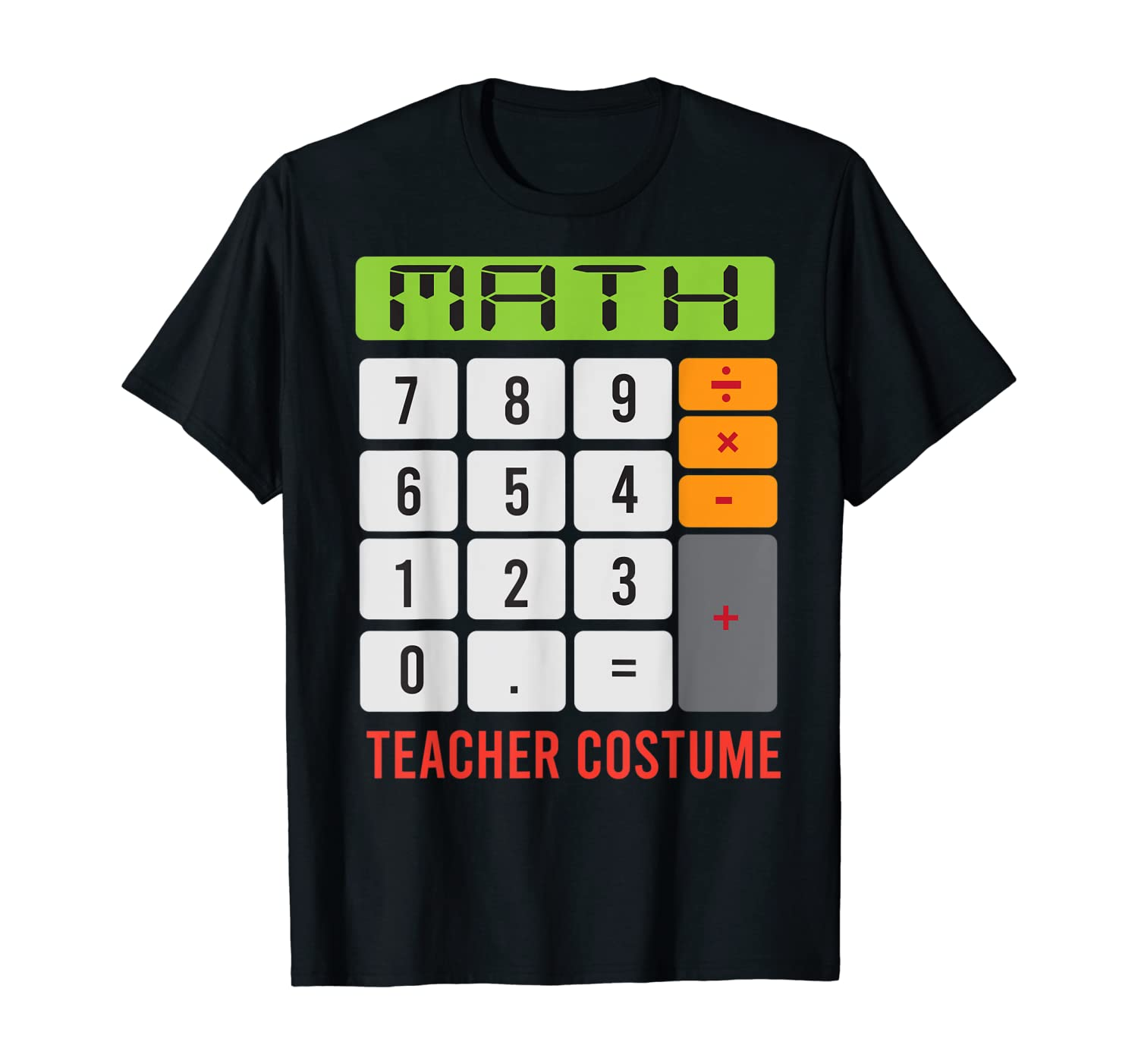 Funny Math Teacher Halloween Calculator Easy Costume Outfit T-Shirt