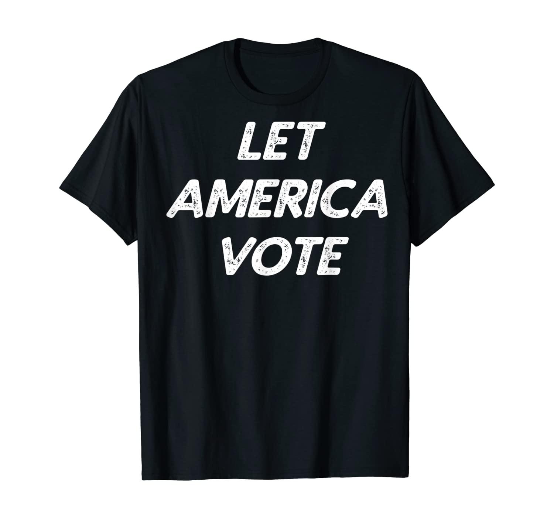 Let America vote T-Shirt