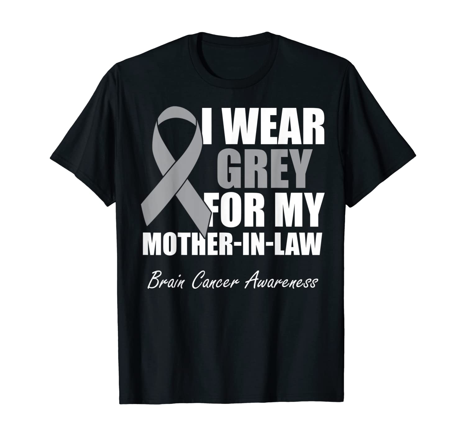 I Wear Grey For My Mother In Law Brain Cancer Awareness T-Shirt