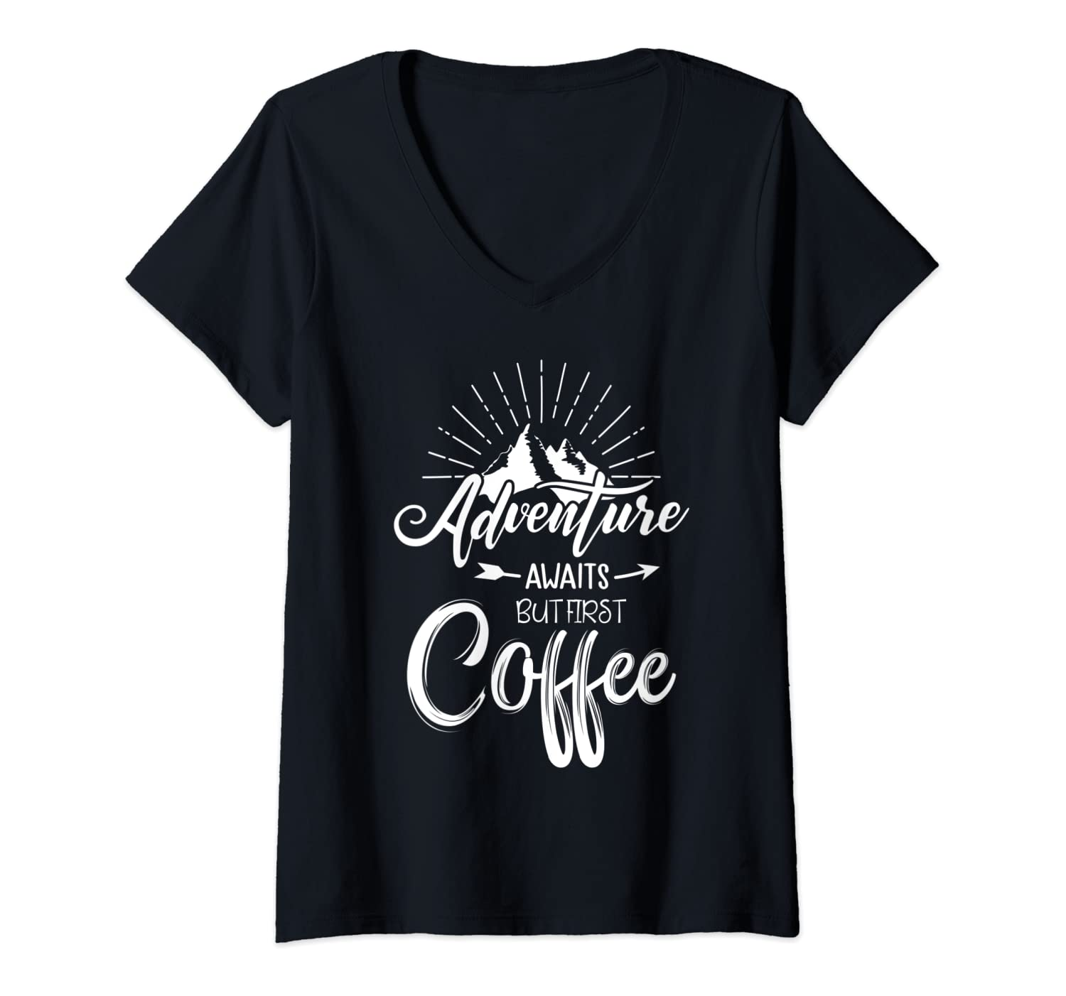 Womens Adventure Awaits But First Coffee Funny Quote V-Neck T-Shirt