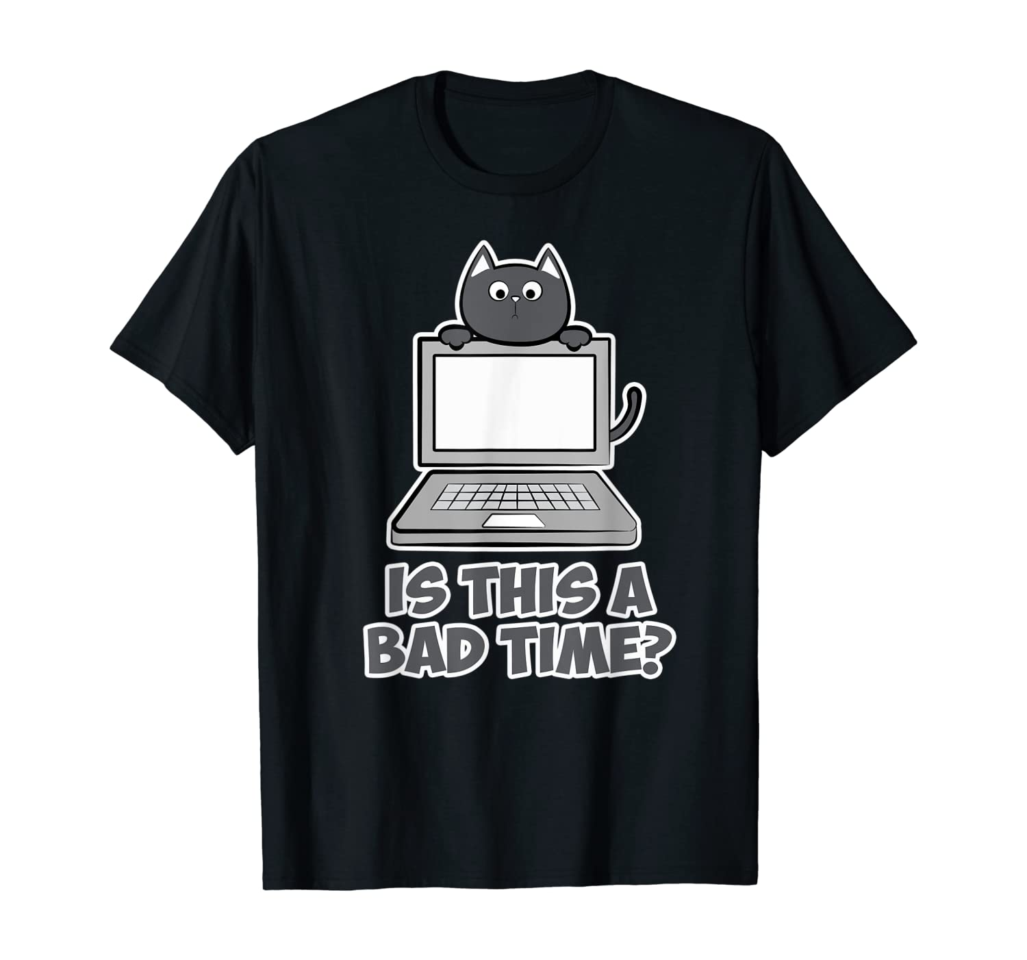 Funny Cat Laptop Computer Is this a bad time Men Women Nerd T-Shirt
