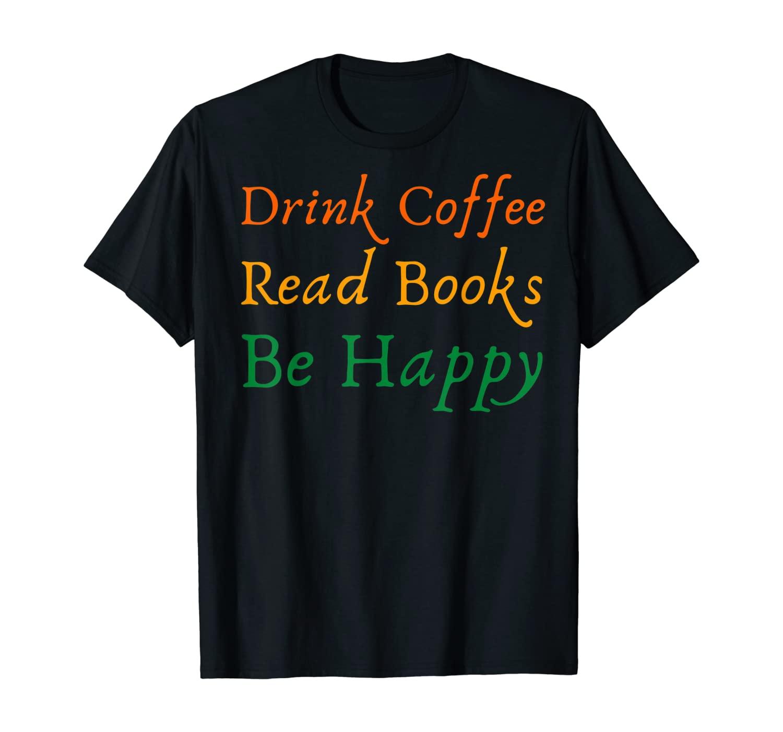 Novelty Drink Coffee Read Books Literary Pun Tee Shirt Gift T-Shirt