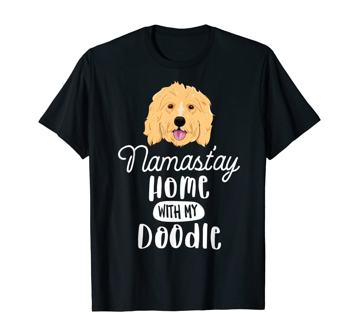 Namastay Home With My Doodle T-Shirt Goldendoodle Yoga T-Shirt