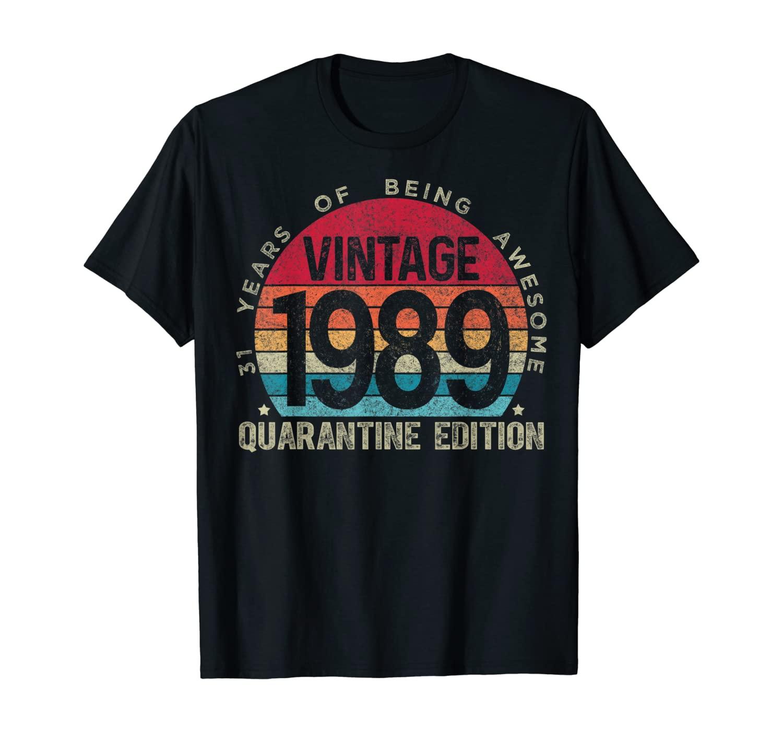 31st Birthday Retro Limited Edition 1989 Quarantine Birthday T-Shirt