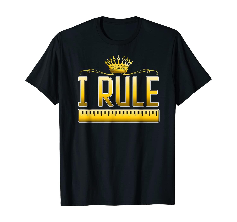 Funny I Rule Math Ruler Mathematics Pun Math Teacher T-Shirt