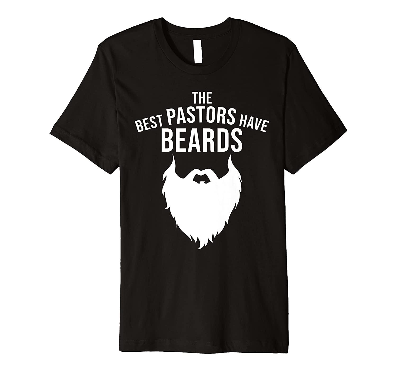 Funny Pastor Appreciation Gift   Cute Church God Bearded Men Premium T-Shirt