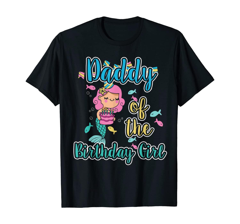 Daddy Of The Birthday Girl Father Gift Mermaid Birthday T-Shirt