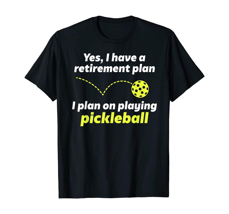 Pickleball Retirement T-Shirt For Men Grandpa Dad Or Women