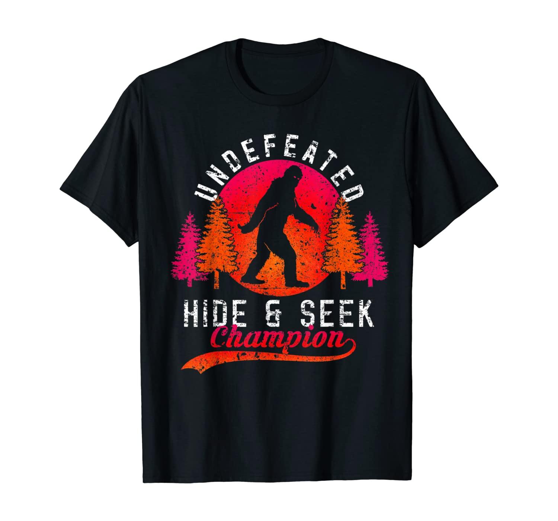 Bigfoot Tees Undefeated Hide & Seek Sasquatch Yeti Gift T-Shirt