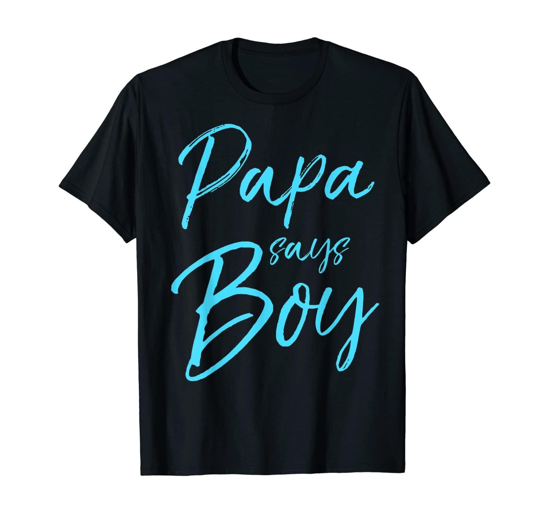 Papa Says Boy Shirt Blue Grandpa Gender Reveal Announcement