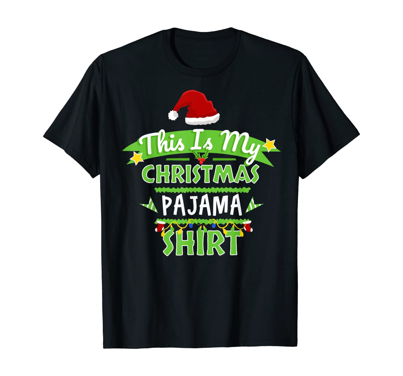 This Is My Christmas Pajama Shirt Xmas PJs Outfit Christmas T-Shirt