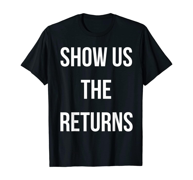 Show Us the Tax Returns Anti-Trump T-Shirt