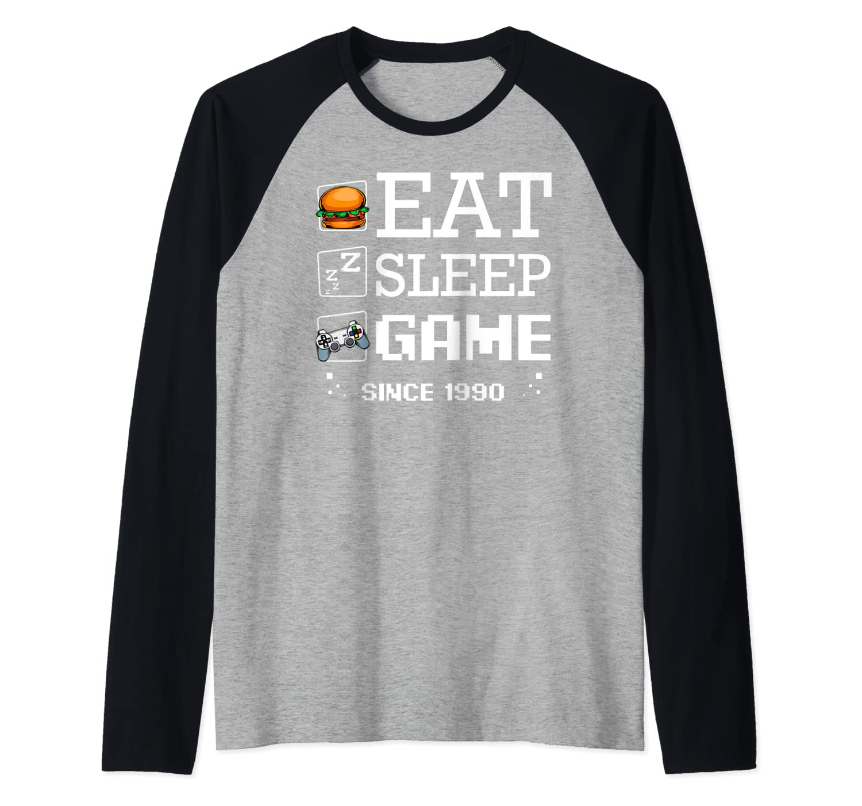 Eat Sleep Game Since 1990 30th Birthday Gamer Gaming Games Raglan Baseball Tee